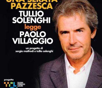 UNA SERATA PAZZESCA, stasera 8 aprile al Teatro Capocroce. Tullio Solenghi legge Paolo Villaggio